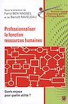 Télécharger le livre :  Professionnaliser la fonction ressources humaines. Quels enjeux pour quelle utilité