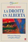 Télécharger le livre :  La droite en Alberta.  D'Ernest Manning à Stephen Harper