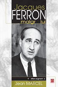 Téléchargez le livre :  Jacques Ferron malgré lui (réédition revue et augmentée)