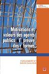 Télécharger le livre :  Motivations et valeurs des agents publics à l'épreuve des réformes