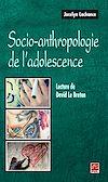 Télécharger le livre :  Socio-anthropologie de l'adolescence. Lecture de David Le Breton