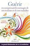 Télécharger le livre :  Guérir en comprenant les messages