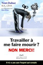 Download this eBook TRAVAILLER A ME FAIRE MOURIR ? NON MERCI