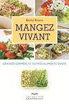 Télécharger le livre :  Mangez vivant : graines germées et autres alimentssanté