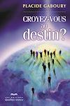 Télécharger le livre :  Croyez-vous au destin ?