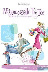 Téléchargez le livre :  Mademoiselle Tic Tac - Tome 2