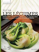 Téléchargez le livre :  L'Encyclopédie Visuelle des aliments, Tout sur les légumes - Tome 1