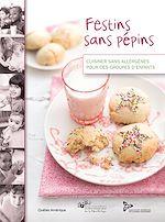 Téléchargez le livre :  Festins sans pépins - Cuisiner sans allergènes pour des groupes d'enfants