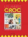 Télécharger le livre :  Les Années Croc - L'Histoire du magazine qu'on riait