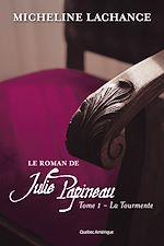 Download this eBook Le Roman de Julie Papineau Tome 1 - La Tourmente