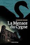 Télécharger le livre :  La Menace du Cygne