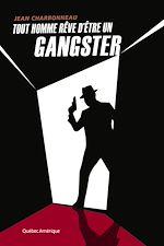 Téléchargez le livre :  Tout homme rêve d'être un gangster
