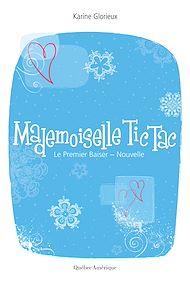 Téléchargez le livre :  Mademoiselle Tic-Tac. Le Premier Baiser