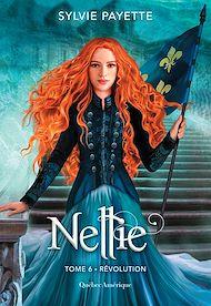 Téléchargez le livre :  Nellie, Tome 6 - Révolution