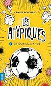 Télécharger le livre :  Les Atypiques 1 - Ce jour-là, à 7h22