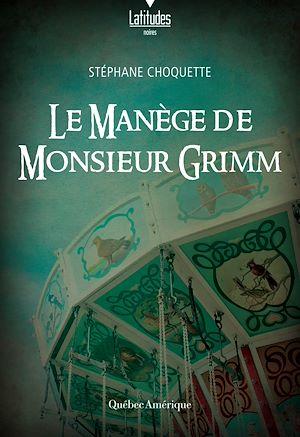 Téléchargez le livre :  Le manège de monsieur Grimm