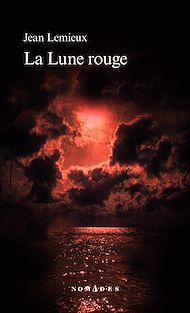 Téléchargez le livre :  La Lune rouge