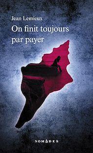 Téléchargez le livre :  On finit toujours par payer