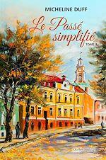 Téléchargez le livre :  Le Passé simplifié