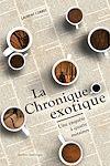 Télécharger le livre :  La Chronique exotique