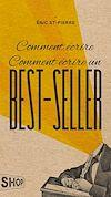 Télécharger le livre :  Comment écrire Comment écrire un best-seller
