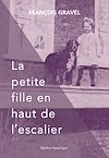 Télécharger le livre :  La petite fille en haut de l'escalier