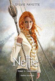 Téléchargez le livre :  Nellie, Tome 5 - Trahisons