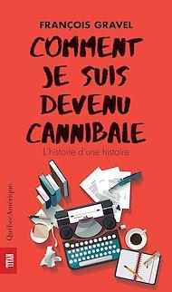 Téléchargez le livre :  Comment je suis devenu cannibale