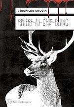Téléchargez le livre :  Rivière-au-Cerf-Blanc