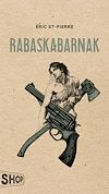 Télécharger le livre :  Rabaskabarnak