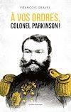 Télécharger le livre :  À vos ordres, colonel Parkinson!