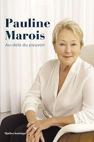 Téléchargez le livre :  Pauline Marois - Au-delà du pouvoir