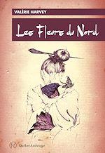 Téléchargez le livre :  Les Fleurs du Nord