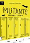 Télécharger le livre :  Mutants, tome 1 - Les amitiés sauvages