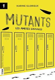 Téléchargez le livre :  Mutants, tome 1 - Les amitiés sauvages