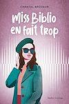 Télécharger le livre :  Miss Biblio en fait trop