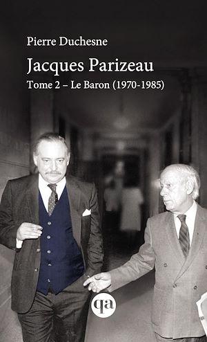 Téléchargez le livre :  Jacques Parizeau Tome 2