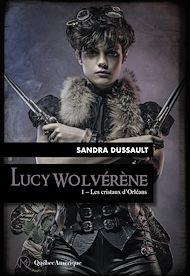 Téléchargez le livre :  Lucy Wolvérène 1 - Les cristaux d'Orléans