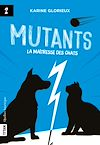 Télécharger le livre :  Mutants, tome 2 - La maîtresse des chats