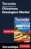Télécharger le livre :  Toronto - Chinatown, Kensington Market