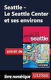 Télécharger le livre :  Le Seattle Center et ses environs