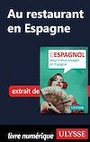 Télécharger le livre :  Au restaurant en Espagne (Guide de conversation)