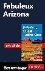 Téléchargez le livre :  Fabuleux Arizona