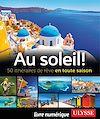Télécharger le livre :  Au soleil! 50 itinéraires de rêve en toute saison