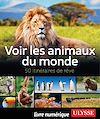 Télécharger le livre :  Voir les animaux du monde - 50 itinéraires de rêve
