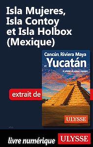 Téléchargez le livre :  Isla Mujeres, Isla Contoy et Isla Holbox (Mexique)