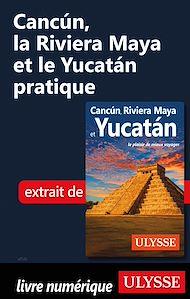 Téléchargez le livre :  Cancun, la Riviera Maya et le Yucatan pratique