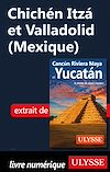 Télécharger le livre :  Chichén Itza et Valladolid (Mexique)