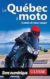 Télécharger le livre :  Le Québec à moto