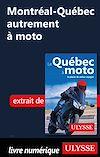 Télécharger le livre :  Montréal-Québec autrement à moto